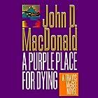 A Purple Place for Dying: A Travis McGee Novel, Book 3 Hörbuch von John D. MacDonald Gesprochen von: Robert Petkoff