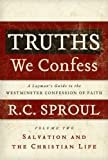 Truths We Confess Volume 2: A Layman's Guide to the West-minister Confession of Faith