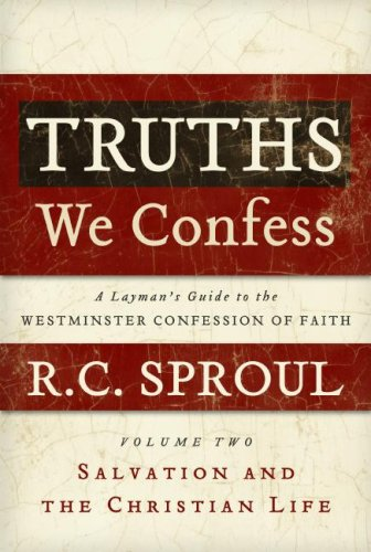 Read Online Truths We Confess Volume 2: A Layman's Guide to the West-minister Confession of Faith ebook