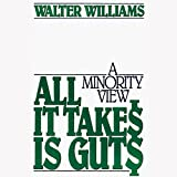 All It Takes Is Guts: A Minority View