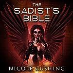 The Sadist's Bible | Nicole Cushing