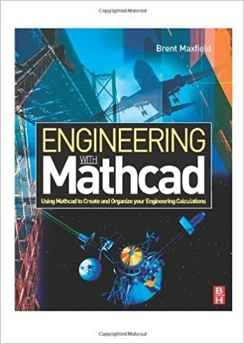 Engineering with mathcad using mathcad to create and organize engineering with mathcad using mathcad to create and organize your engineering calculations brent maxfield ebook amazon fandeluxe Choice Image