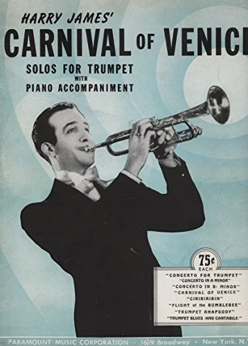 Harry James' Carnival of Venice: Solos For Trumpet with Piano Accompaniment
