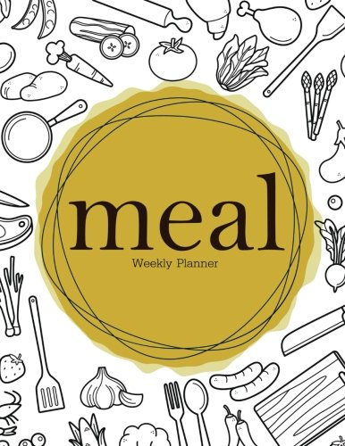 Weekly Meal Planner: Track And Plan Your Meals Weekly: 52 Week Food Planner: Journal, Diary, note, shopping list by A day planner