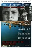 Front cover for the book By the Lake of Sleeping Children by Luis Alberto Urrea