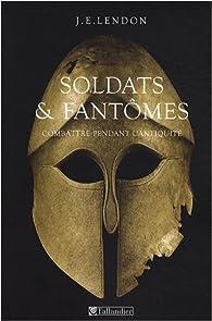 Soldats et fantômes. Combattre pendant l'Antiquité par Jon E. Lendon