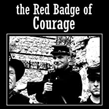 The Red Badge of Courage Audiobook by Stephen Crane Narrated by Felbrigg Napoleon Herriot