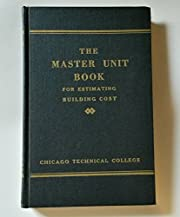 The Master Unit Estimating Book: Unit Costs…