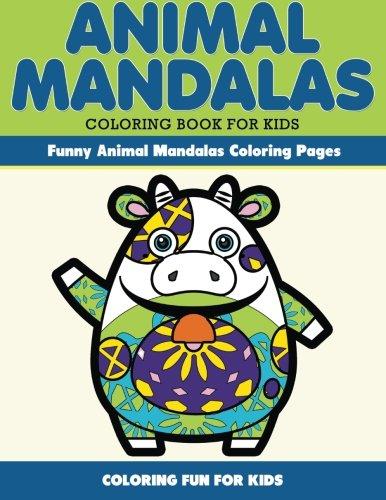 Animal Mandala Coloring Book for Kids. Funny  Animal Mandala Coloring Pages: Coloring for Kids (Volume 2)