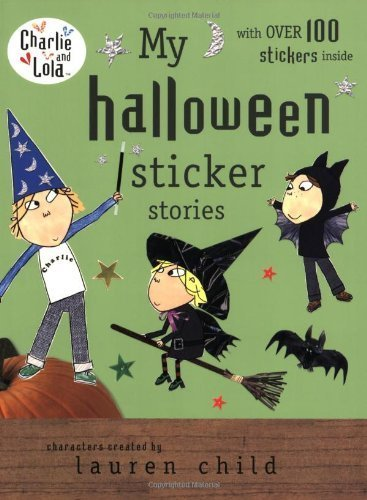 My Halloween Sticker Stories [With Over 100 Stickers] (Charlie and Lola) by Lauren Child (20-Aug-2009) -