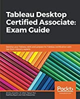 Tableau Desktop Certified Associate: Exam Guide Front Cover