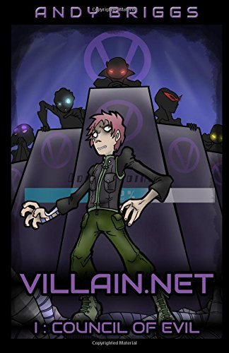 Villain.net 1: Council of Evil by Andy Briggs (2016-11-03)
