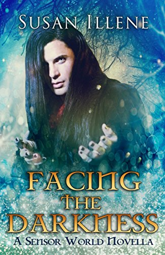 Facing the Darkness: Book 4.5: A Sensor Holiday Novella (Sensor Series) by [Illene, Susan]