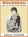Julie ou la Nouvelle Héloïse (Intègrale Les 6 parties) Jean-Jacques ROUSSEAU (French Edition) Livre Pdf/ePub eBook