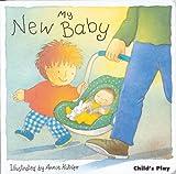 : My New Baby (New Baby Series)