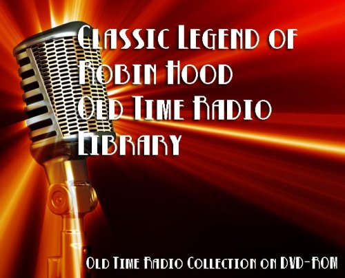 3 Classic Legend of Robin Hood Old Time Radio Broadcasts on DVD (over 89 Minutes running time)