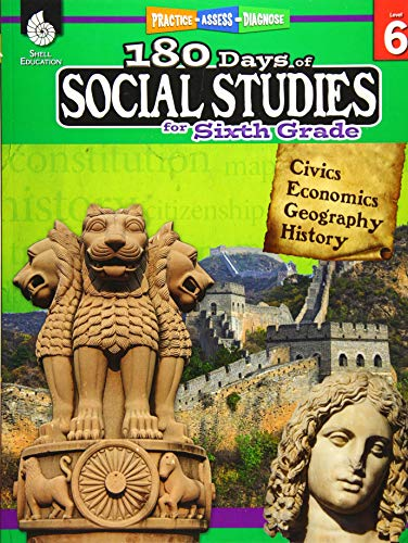 (180 Days of Social Studies: Grade 6 - Daily Social Studies Workbook for Classroom and Home, Cool and Fun Civics Practice, Elementary School Level ... Created by Teachers (180 Days of Practice))