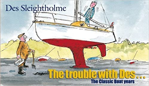 Book Trouble with Des: The Classic Boat Years by Sleightholme, Des (2003)