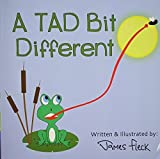 img - for A TAD Bit Different by Fleck, James R. (2014) Paperback book / textbook / text book