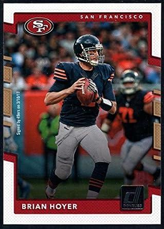 online store 511bf 013af Amazon.com: Football NFL 2017 Donruss #233 Brian Hoyer 49ers ...