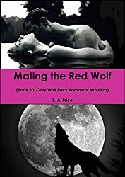 Mating the Red Wolf: (Book 10, Grey Wolf Pack Romance Novellas) (English Edition)
