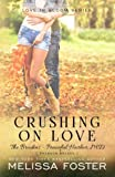Crushing on Love (The Bradens at Peaceful Harbor, Book 4) (Volume 4)