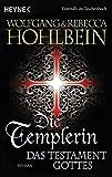 Die Templerin – Das Testament Gottes: Roman (Templerin-Serie, Band 5)