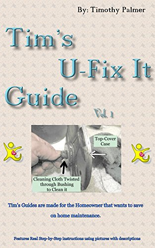 U Fix It >> Amazon Com Tim S U Fix It Guide Home Maintenance Book 1