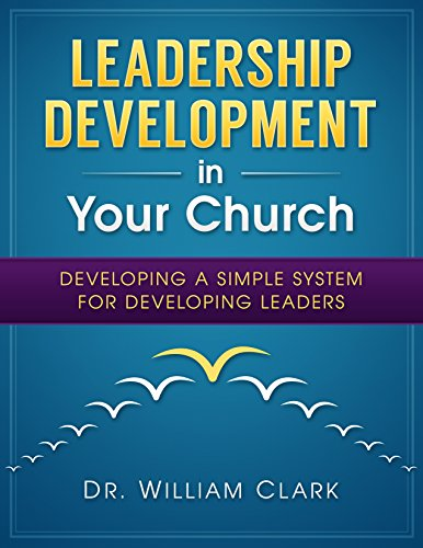 Leadership Development in Your Church: Developing a simple system for developing leaders