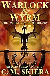 Warlock & Wyrm (The Oxbow Kingdom Trilogy Book 3)