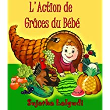 L'Action de grâces du bébé  – C'est un livre d'images pour les enfants (Spot It Series t. 10) (French Edition)