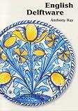 English Delftware (Ashmolean Handbooks)