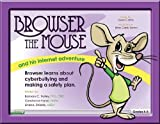 Browser the Mouse and His Internet Adventure, Barbara Trolley and Constance Hanel, 1598500783