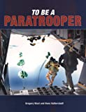 To Be a Paratrooper, Gregory Mast and Hans Halberstadt, 0760330468