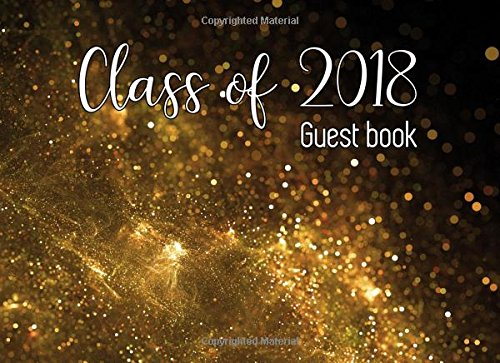 Class of 2018 Guest Book: Graduation Guest Book for University, College, High School (2018 graduation party supplies)