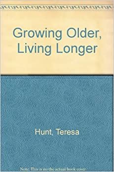 Growing Older, Living Longer