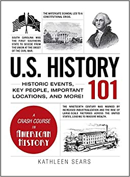 Book U.S. History 101: Historic Events, Key People, Important Locations, and More! (Adams 101)