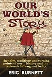 Our World's Story, Eric Burnett, 1484001966