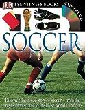 Eyewitness Soccer, Hugh Hornby and Dorling Kindersley Publishing Staff, 075666294X