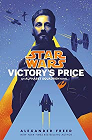Victory's Price (Star Wars): An Alphabet Squadron Novel (Star Wars: Alphabet Squadron Boo