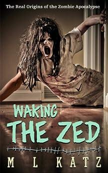 Waking The Zed by [Katz, ML]