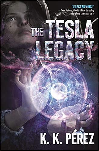 Amazoncom The Tesla Legacy 9781250084897 Kk Perez Books