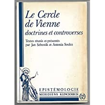Le Cercle de Vienne : doctrines et controverses : journées internationales, Créteil-Paris, 29-30 septembre-1er octobre 1983
