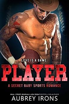 Player: A Secret Baby Sports Romance by [Irons, Aubrey]