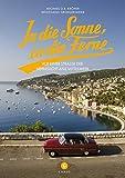 In die Sonne, in die Ferne: Auf einer Straße der Sehnsucht ans Mittelmeer