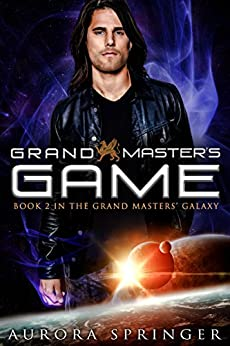 Grand Master's Game (Grand Masters' Galaxy Book 2) by [Springer, Aurora]