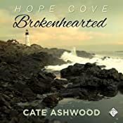 Brokenhearted: Hope Cove, Book 1 | Cate Ashwood