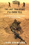 The Last True Story I'll Ever Tell, John R. Crawford, 157322314X