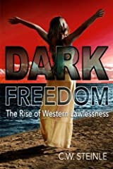 Dark Freedom: The Rise of Western Lawlessness Paperback