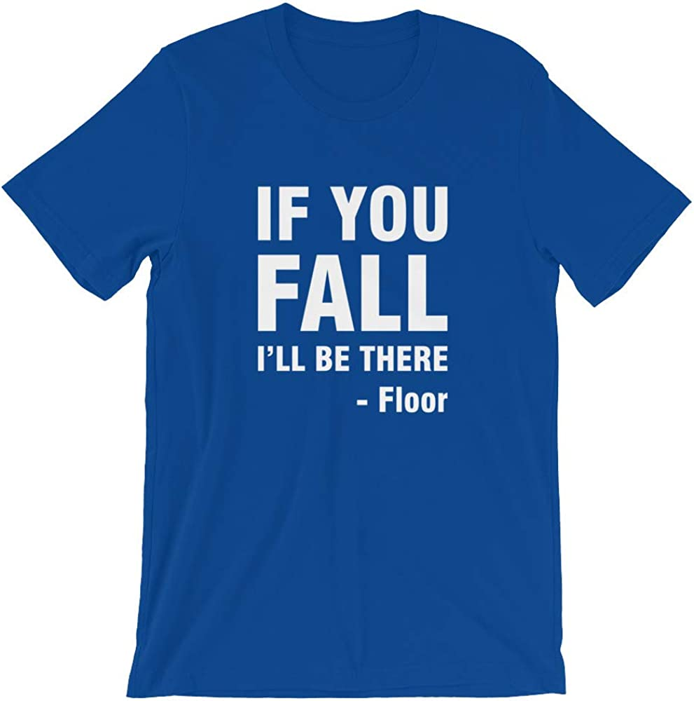 If You Fall Ill Be There Floor Shirt S Friend Sarcastic hday Funny Sister Brother